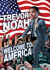 Trevor Noah: Welcome To America