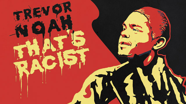Trevor Noah: That&#39;s Racist