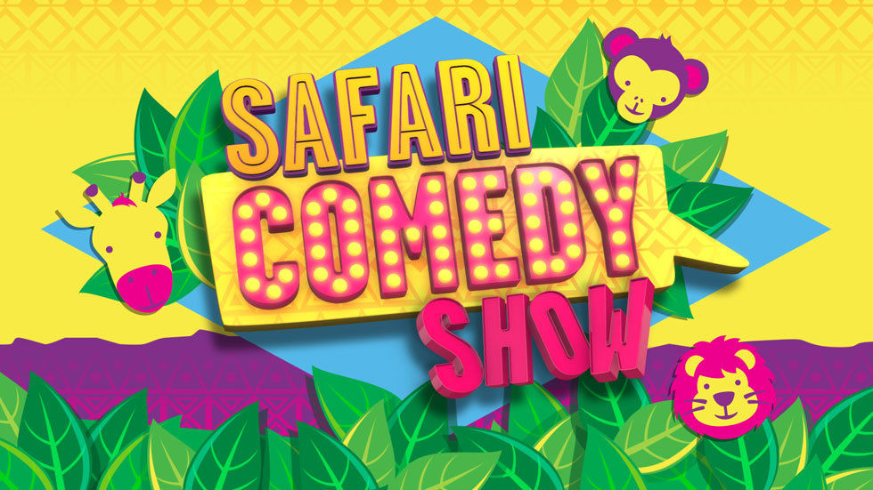 Safari Comedy Show.