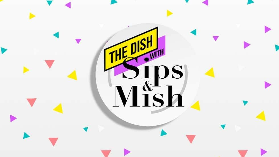 The logo for the web series The Dish With Sips and Mish