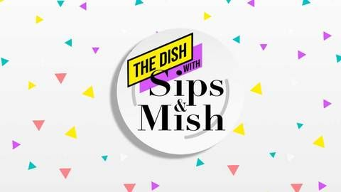 DStv_The Dish With Sips and Mish