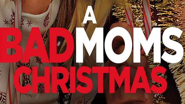 A Bad Moms Christmas Movie Poster.Movie A Bad Moms Christmas