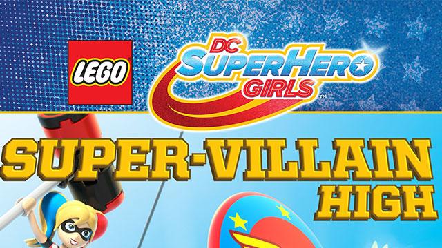 Lego DC Super Hero Girls: Super Villain High