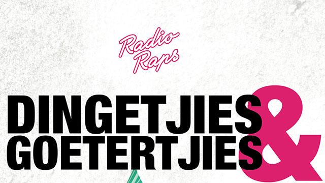 Radio Raps - Dingetjies en Goetertjies