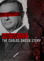 Fugitive CEO: The Carlos Ghosn Story